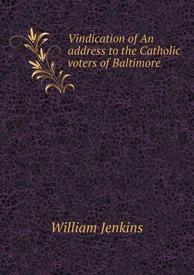 Vindication of an Address to the Catholic Voters of Baltimore