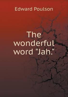 The Wonderful Word Jah.