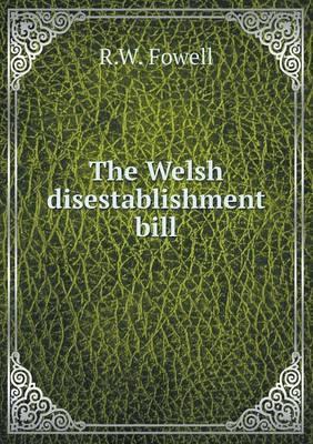 The Welsh Disestablishment Bill
