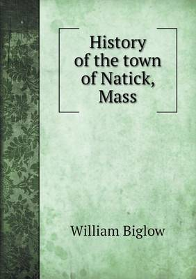 History of the Town of Natick, Mass