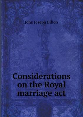 Considerations on the Royal Marriage ACT