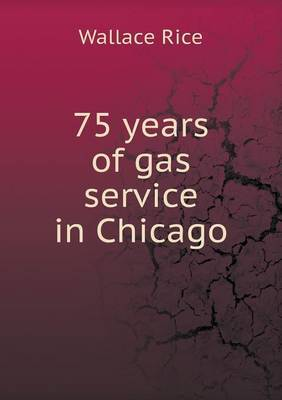 75 Years of Gas Service in Chicago