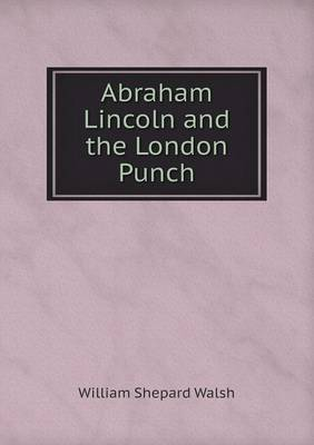 Abraham Lincoln and the London Punch