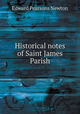 Historical Notes of Saint James Parish