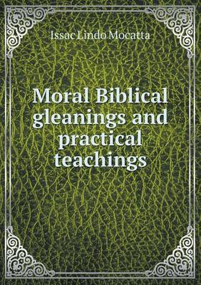 Moral Biblical Gleanings and Practical Teachings