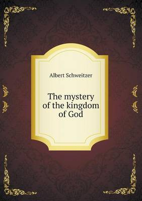 The Mystery of the Kingdom of God