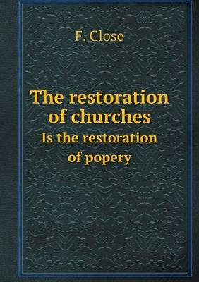 The Restoration of Churches Is the Restoration of Popery