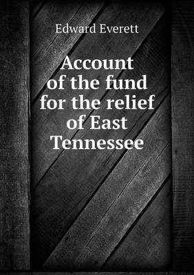 Account of the Fund for the Relief of East Tennessee