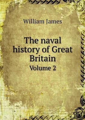 The Naval History of Great Britain Volume 2