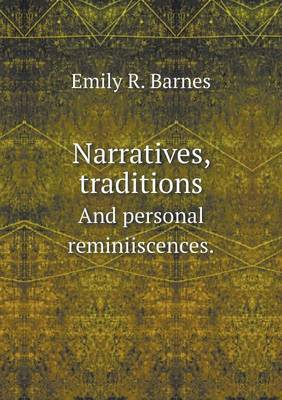 Narratives, Traditions and Personal Reminiiscences.