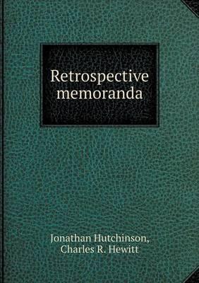 Retrospective Memoranda