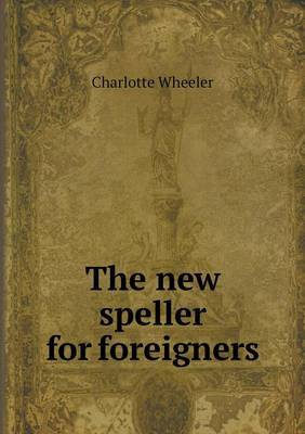 The New Speller for Foreigners