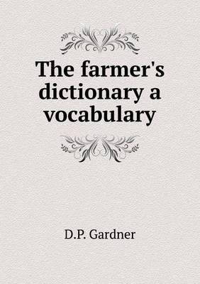 The Farmer's Dictionary a Vocabulary