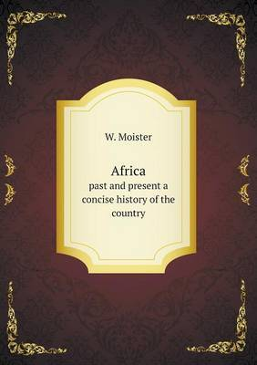 Africa Past and Present a Concise History of the Country