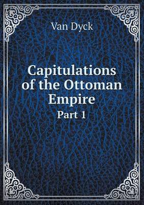 Capitulations of the Ottoman Empire Part 1