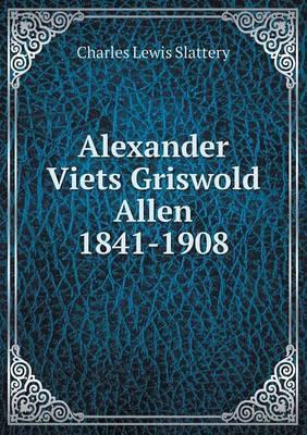 Alexander Viets Griswold Allen 1841-1908