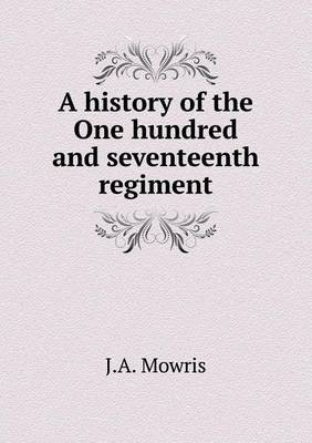 A History of the One Hundred and Seventeenth Regiment