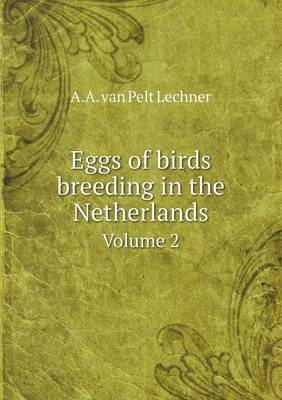 Eggs of Birds Breeding in the Netherlands Volume 2