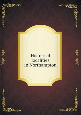 Historical Localities in Northampton