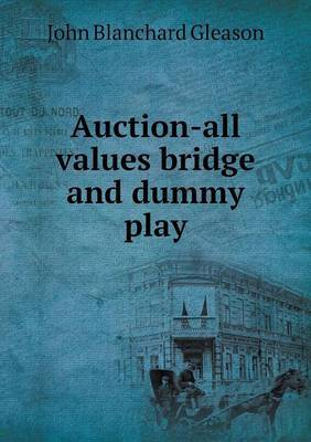 Auction-All Values Bridge and Dummy Play