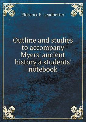 Outline and Studies to Accompany Myers' Ancient History a Students' Notebook