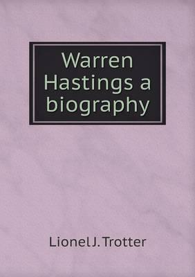Warren Hastings a Biography