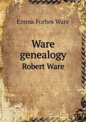 Ware Genealogy Robert Ware