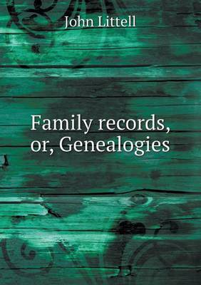 Family Records, Or, Genealogies