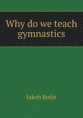 Why Do We Teach Gymnastics