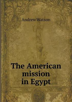 The American Mission in Egypt