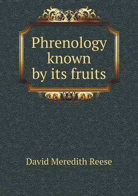 Phrenology Known by Its Fruits