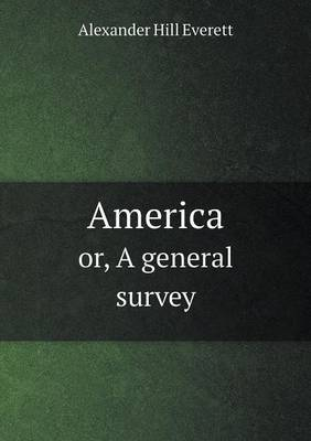 America Or, a General Survey