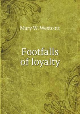 Footfalls of Loyalty