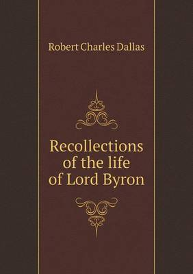 Recollections of the Life of Lord Byron