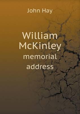 William McKinley Memorial Address