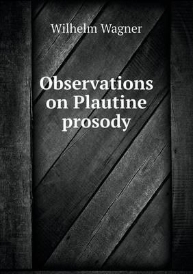 Observations on Plautine Prosody