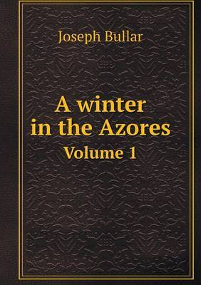 A Winter in the Azores Volume 1