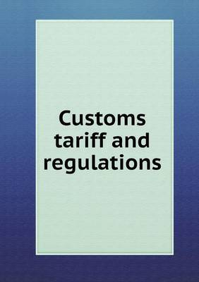 Customs Tariff and Regulations