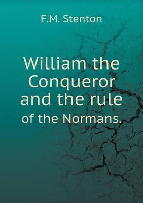 William the Conqueror and the Rule of the Normans.