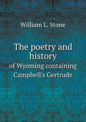 The Poetry and History of Wyoming Containing Campbell's Gertrude