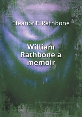 William Rathbone a Memoir