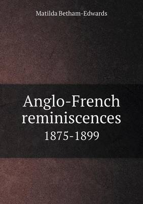 Anglo-French Reminiscences 1875-1899