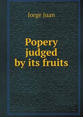 Popery Judged by Its Fruits