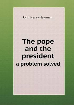 The Pope and the President a Problem Solved