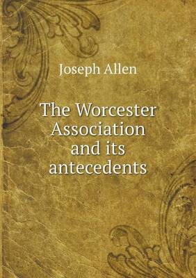 The Worcester Association and Its Antecedents