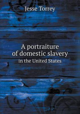 A Portraiture of Domestic Slavery in the United States