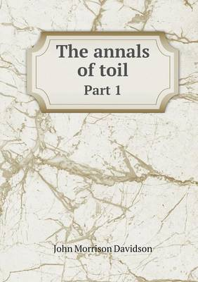 The Annals of Toil Part 1