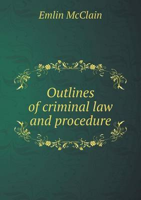Outlines of Criminal Law and Procedure