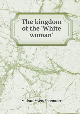 The Kingdom of the 'White Woman'