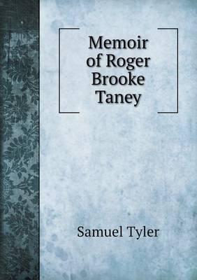 Memoir of Roger Brooke Taney